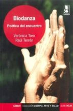 El libro de Biodanza: poetica del encuentro autor VERONICA TORO EPUB!