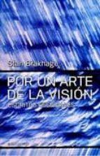 por un arte de la vision-stan brakhage-9789871889501