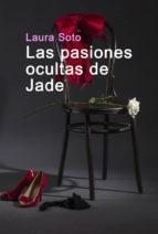 las pasiones ocultas de jade (ebook) laura soto cdlap00003701