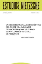 la neurofisiología hermenéutica del poder y la imparable democratización de europa, según la visión política de nietzsche (ebook)-remedios avila crespo-cdlen15786601
