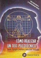 como realizar un test psicotecnico: teoria , ejemplos practicos y soluciones razonadas. para oposiciones a la administracion publica-manuel segura ruiz-9788482190914
