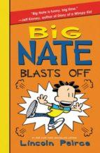 big nate blasts off (big nate 8) lincoln peirce 9780062111111
