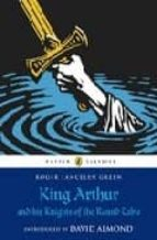 king arthur and his knights of the round table-roger lancelyn green-9780141321011