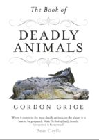 the book of deadly animals (ebook)-gordon grice-9780141966311