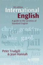 international english: a guide to the varieties of standard engli sh peter trudgill jean hannah 9780340971611