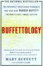 buffettology: the previously unexplained techniques that have mad e warren buffett the world s most famous investor-mary buffett-david clark-9780684848211