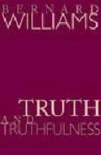 truth and faithfulness: an essay in genealogy-bernard williams-9780691117911