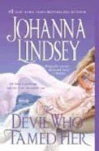 El libro de The devil who tamed her autor JOHANNA LINDSEY TXT!