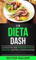 la dieta dash: le ricette per perdere peso e vincere contro l'ipertensione (ebook)-9781547510511