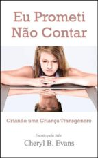 eu prometi não contar: criando uma criança transgênero (ebook) 9781547513611