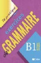 je pratique exercices de grammaire b1 christian beaulieu 9782278058211