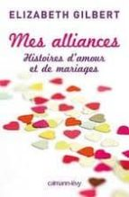 mes alliances elizabeth gilbert 9782702141311