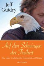 auf den schwingen der freiheit (ebook)-jeff guidry-9783641057411