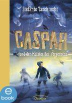 caspar und der meister des vergessens (ebook)-stefanie taschinski-9783862747511