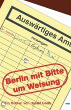 berlin mit der bitte um weisung (ebook)-9783954622511
