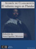 el valiente negro en flandes (ebook)-andres de claramonte-ana ogallas moreno-9783959550611