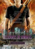 cazadores de sombras 3. ciudad de cristal. (edición mexicana) (ebook)-cassandra clare-9786070718311