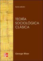teoría sociológica clásica george ritzer 9786071506511