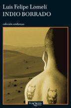 indio borrado (ebook) luis felipe lomeli 9786074216011