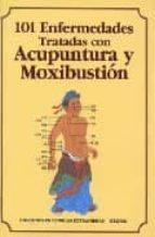 101 enfermedades tratadas con acupuntura y moxibustion 9787119012711