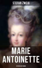marie antoinette: historischer roman (ebook)-stefan zweig-9788027217311