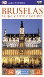 bruselas, brujas, gante y amberes 2016 (guias visuales) 9788403511811