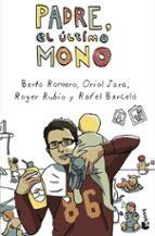 padre, el ultimo mono-berto romero-oriol jara-9788408046011
