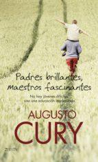padres brillantes, maestros fascinantes (ebook)-augusto cury-9788408080411