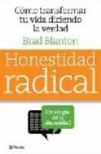 honestidad radical: transforma tu vida diciendo la verdad-brad blanton-9788408081111
