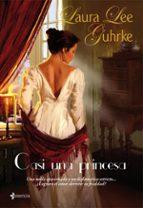 casi una princesa laura lee guhrke 9788408083511