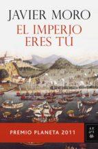 el imperio eres tú (ebook)-javier moro-9788408110811