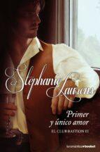 primer y unico amor (el club bastion, 3) stephanie laurens 9788408114611