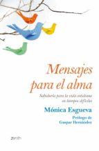 mensajes para el alma: sabiduria para la vida cotidiana en tiempo s dificiles-monica l. esgueva-9788408125211