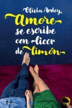 amore se escribe con licor de limon olivia ardey 9788408176411