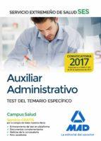 auxiliar administrativo del servicio extremeño de salud (ses): test del temario especifico 9788414210611