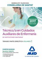 tecnico en cuidados auxiliares de enfermeria de la conselleria de sanitat de la generalitat valenciana: temario parte especifica (vol. 2)-9788414212011
