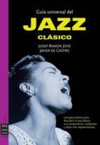 guia universal del jazz clasico josep ramon jove 9788415256311