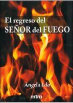 el regreso del señor del fuego-angela edo-9788415278511