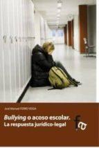 bullying o acoso escolar-jose manuel ferro veiga-9788415558811