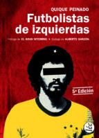 futbolistas de izquierdas (5ª ed.) quique peinado 9788415589211