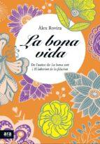 la bona vida-alex rovira celma-9788415642411