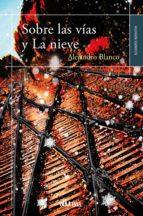 sobre las vías y la nieve (ebook)-alejandro blanco-9788415824411