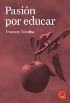 pasion por educar francesc torralba rosello 9788415995111