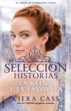 la reina y la favorita (la seleccion historias vol.2)-kiera cass-9788416306411