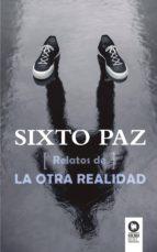 relatos de otra realidad-sixto paz-9788416364411