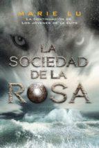 la sociedad de la rosa (los jovenes de la elite, 2)-marie lu-9788416387311