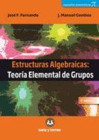 estructuras algebraicas: teoria elemental de grupos jose f. fernando 9788416466511