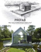 prefab. how many modules do you need to live? (ed. bilingüe español - ingles)-9788416500611