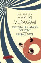 escolta la canço del vent i pinball 1973-haruki murakami-9788416600311