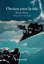 oscura yace la isla (ebook)-kevin barry-9788416689811